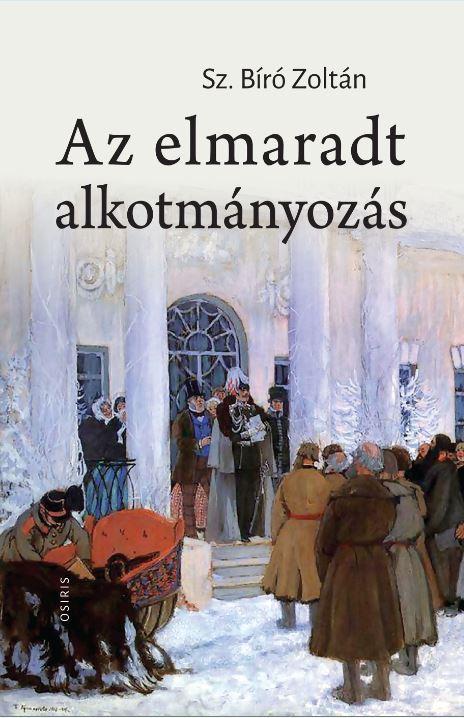 SZ. BÍRÓ ZOLTÁN - AZ ELMARADT ALKOTMÁNYOZÁS
