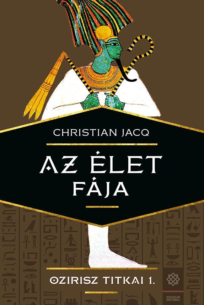 JACQ, CHRISTIAN - AZ ÉLET FÁJA - OZIRISZ TITKAI 1.