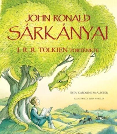 JOHN RONALD SÁRKÁNYAI - J. R. R. TOLKIEN TÖRTÉNETE