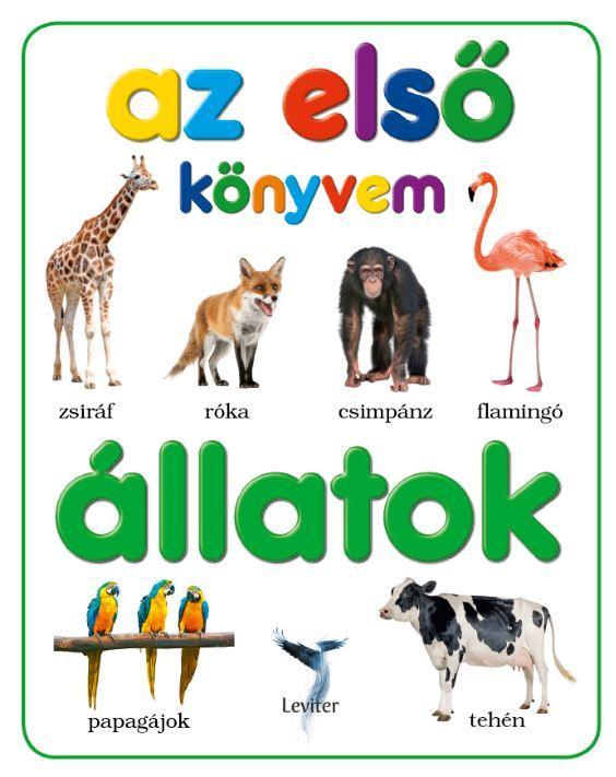 ÁLLATOK - AZ ELSŐ KÖNYVEM