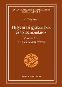 HELYESÍRÁSI GYAKORLATOK ÉS TOLLBAMONDÁSOK - MF. AZ 5. ÉVF. RÉSZÉRE