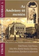 AZ ANDRÁSSY ÚT MENTÉN - STROBL ALAJOS KÖZTÉRI SZOBRAI 3.