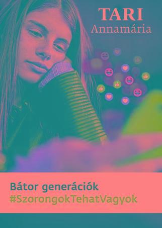 BÁTOR GENERÁCIÓK (SZORONGOK, TEHÁT VAGYOK)