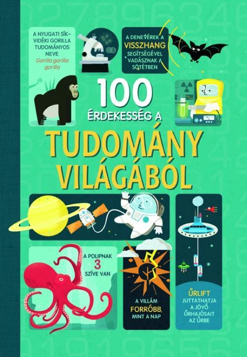 100 ÉRDEKESSÉG A TUDOMÁNY VILÁGÁBÓL