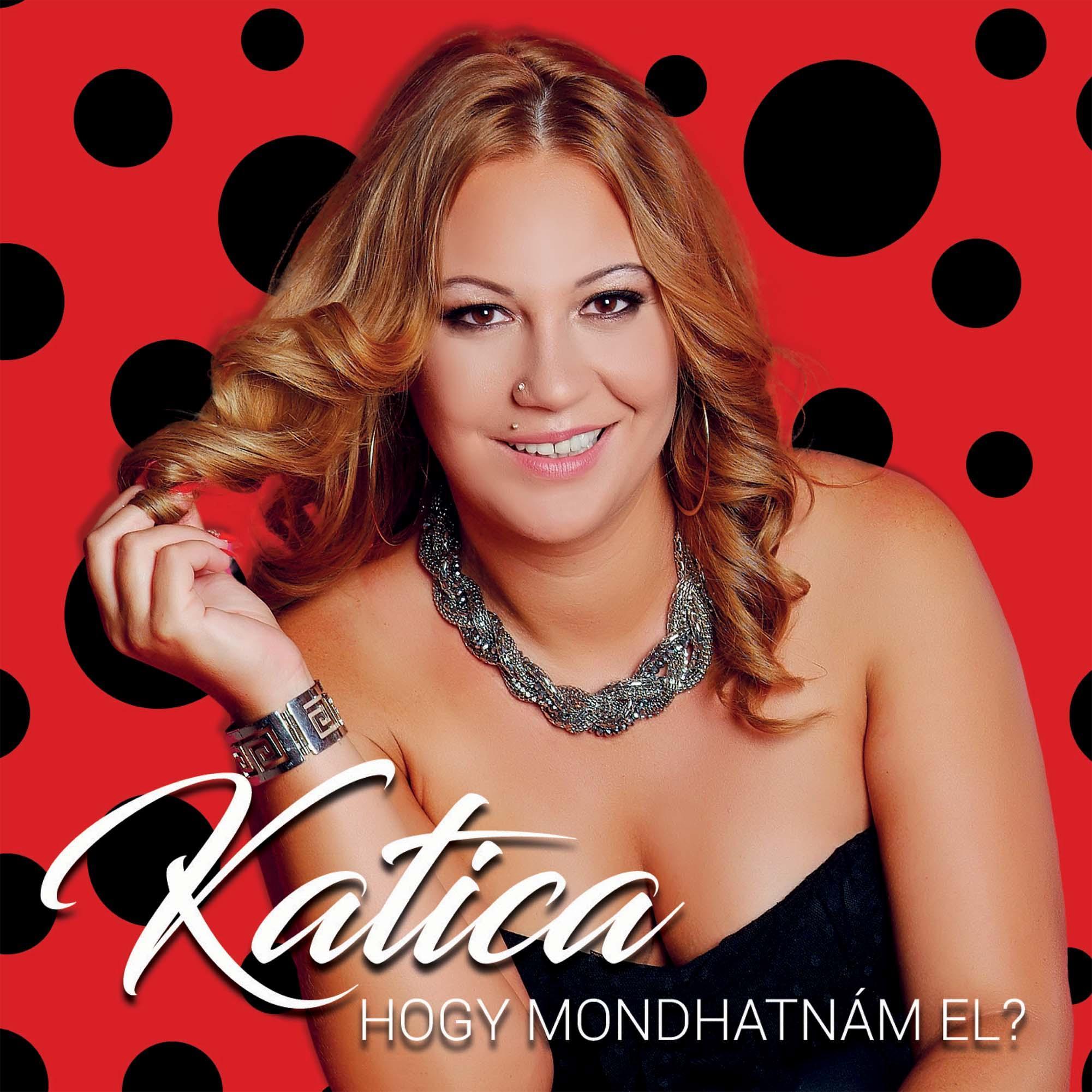 KATICA - HOGY MONDHATNÁM EL? - CD