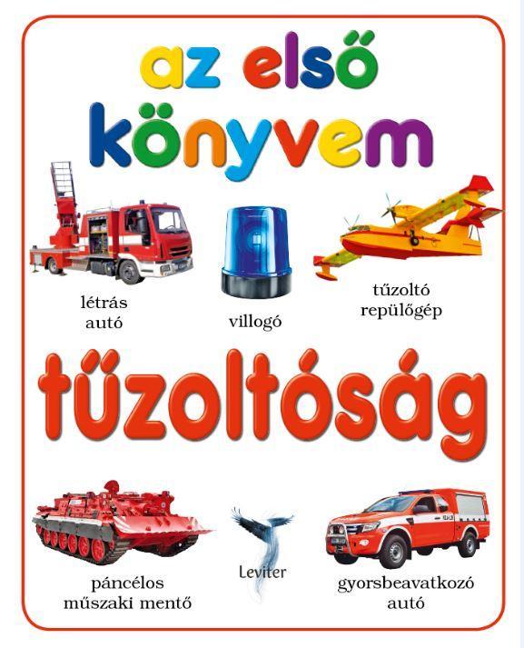 - TŰZOLTÓSÁG - AZ ELSŐ KÖNYVEM