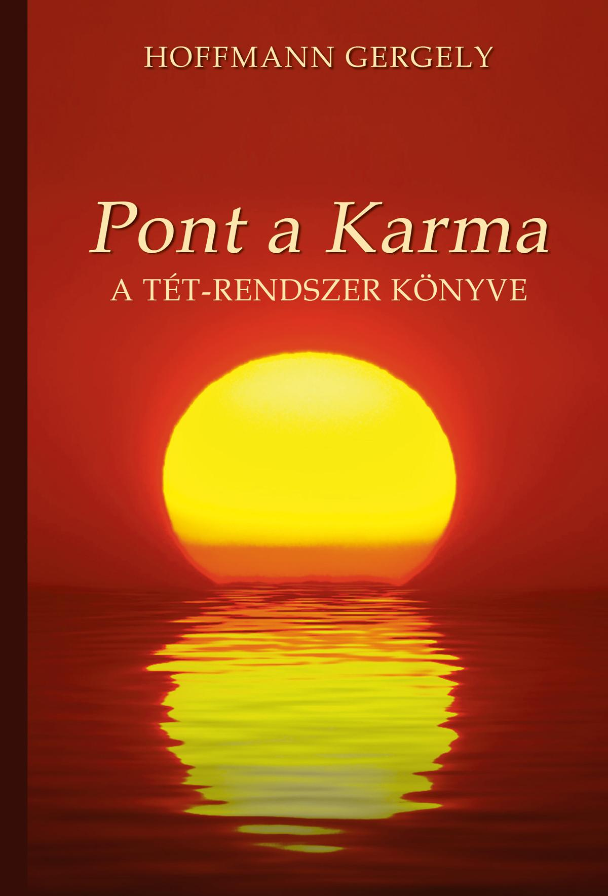 DR. HOFFMANN GERGELY - PONT A KARMA - A TÉT-RENDSZER KÖNYVE