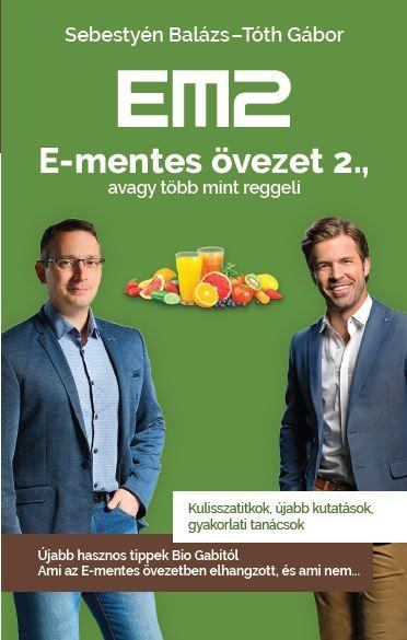 EM2 - E-MENTES ÖVEZET 2., AVAGY TÖBB MINT REGGELI