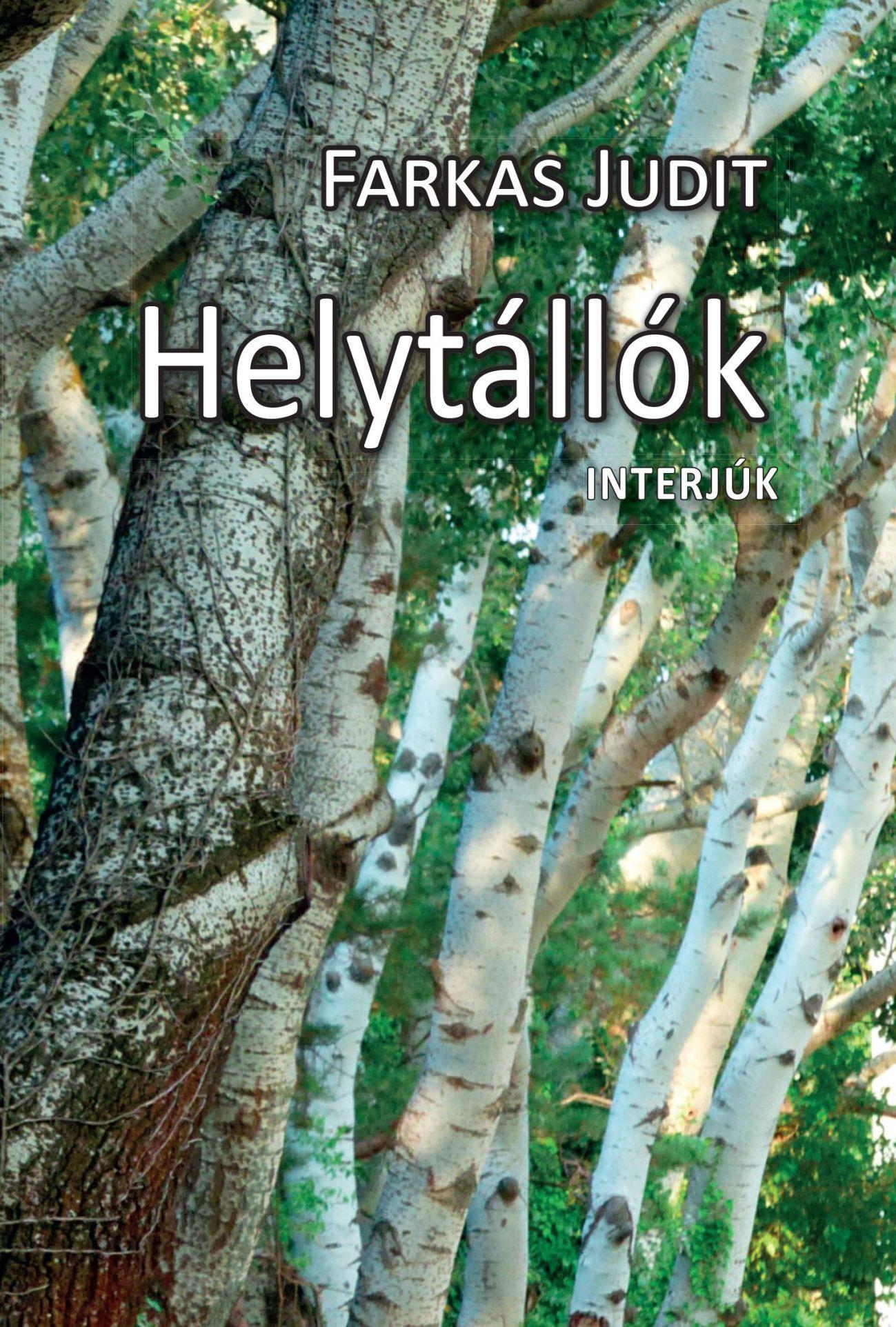 FARKAS JUDIT - HELYTÁLLÓK - INTERJÚK