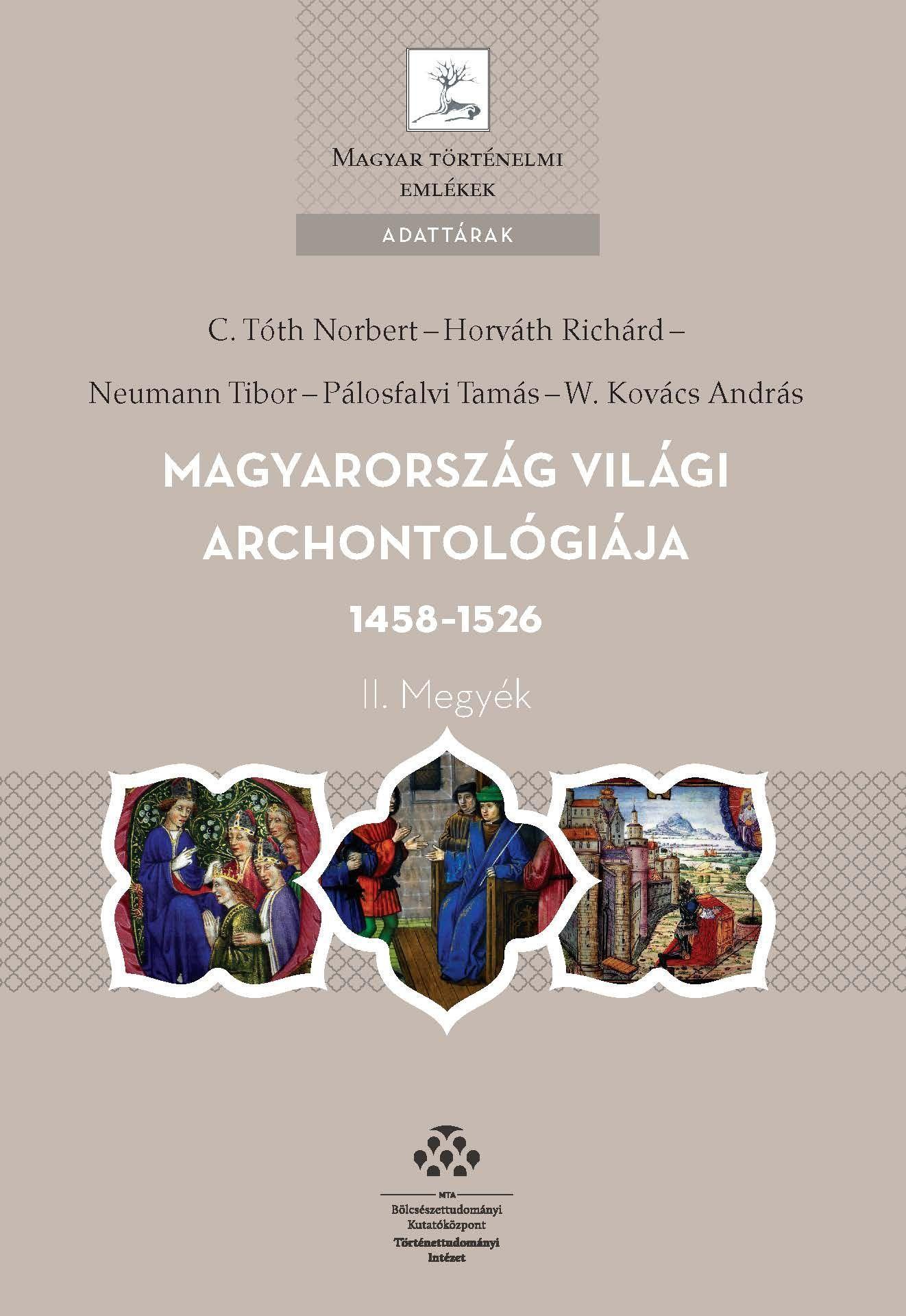 MAGYARORSZÁG VILÁGI ARCHONTOLÓGIÁJA 1458-1526 - II. MEGYÉK