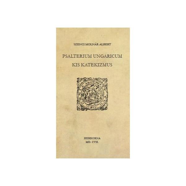 PSALTERIUM UNGARICUM - KIS KATEKIZMUS