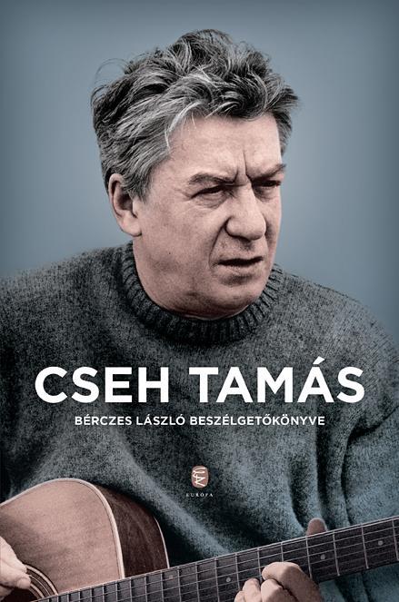 CSEH TAMÁS - BÉRCZES LÁSZLÓ BESZÉLGETŐKÖNYVE (2018)