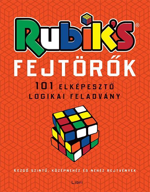 - - RUBIK'S FEJTÖRŐK - 101 ELKÉPESZTŐ LOGIKAI FELADVÁNY