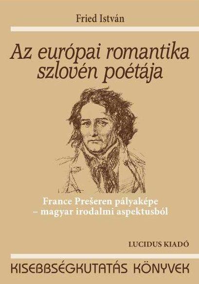 AZ EURÓPAI ROMANTIKA SZLOVÉN POÉTÁJA