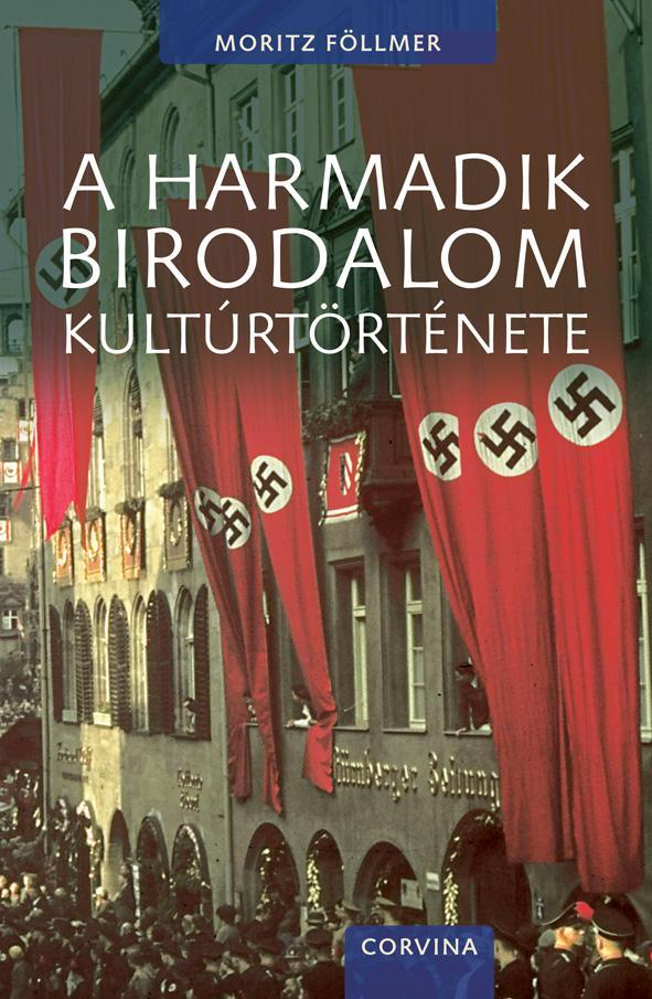 Moritz Föllmer: A Harmadik Birodalom kultúrtörténete
