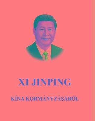 JINPING, XI - KÍNA KORMÁNYZÁSÁRÓL