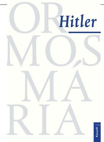 ORMOS MÁRIA - HITLER