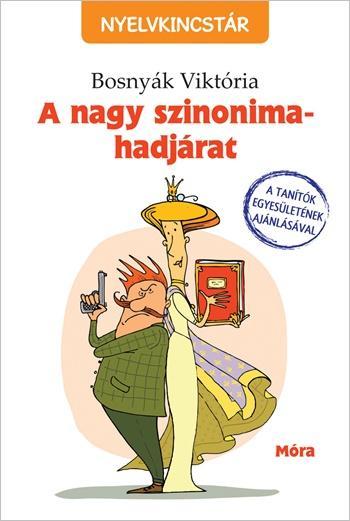 BOSNYÁK VIKTÓRIA - A NAGY SZINONIMA-HADJÁRAT - NYELVKINCSTÁR