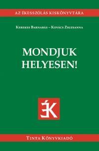 MONDJUK HELYESEN! - AZ ÉKESSZÓLÁS KISKÖNYVTÁRA