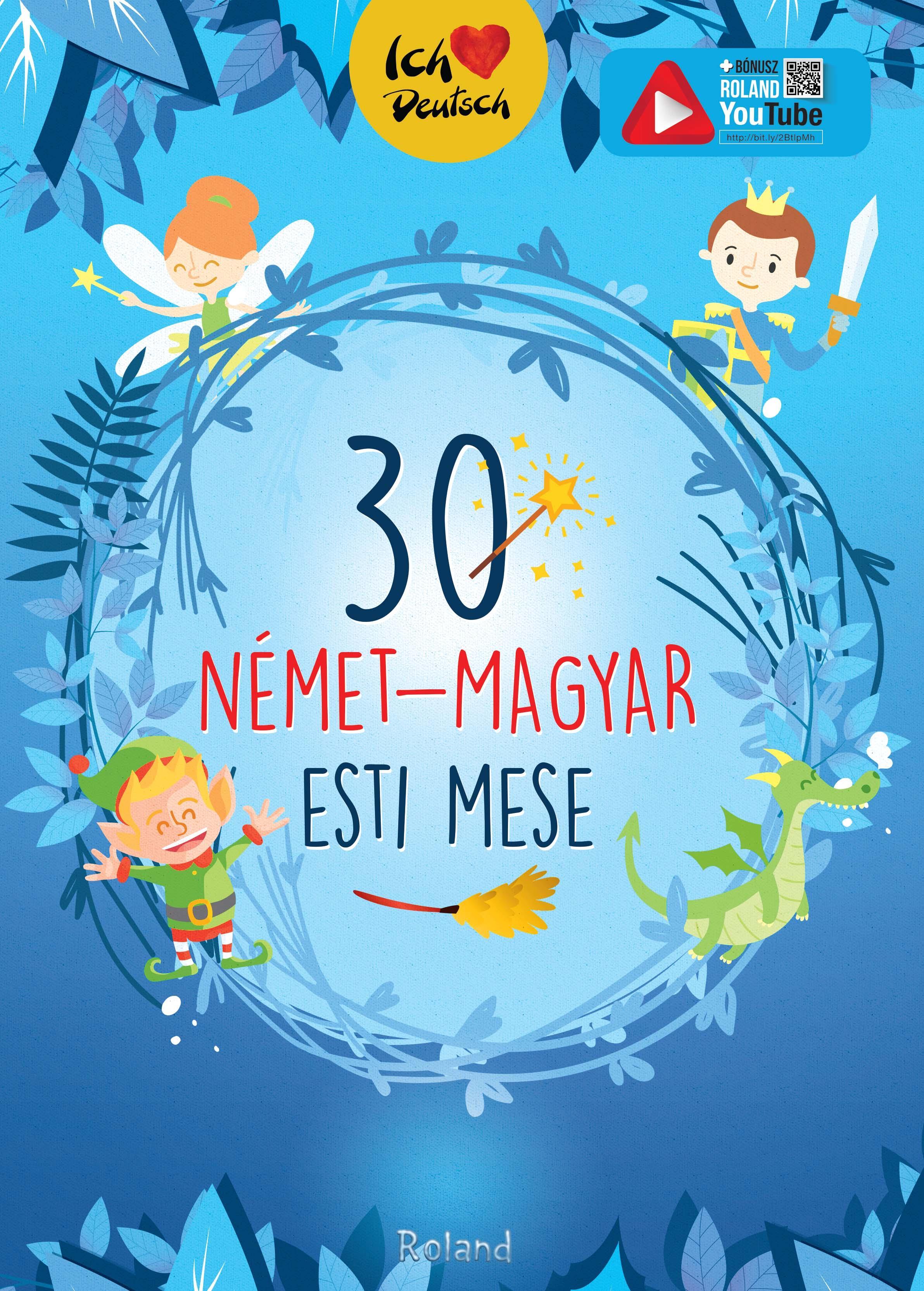 - - 30 NÉMET-MAGYAR ESTI MESE
