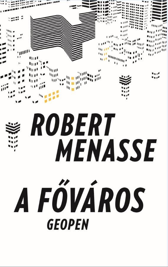 MENASSE, ROBERT - A FŐVÁROS