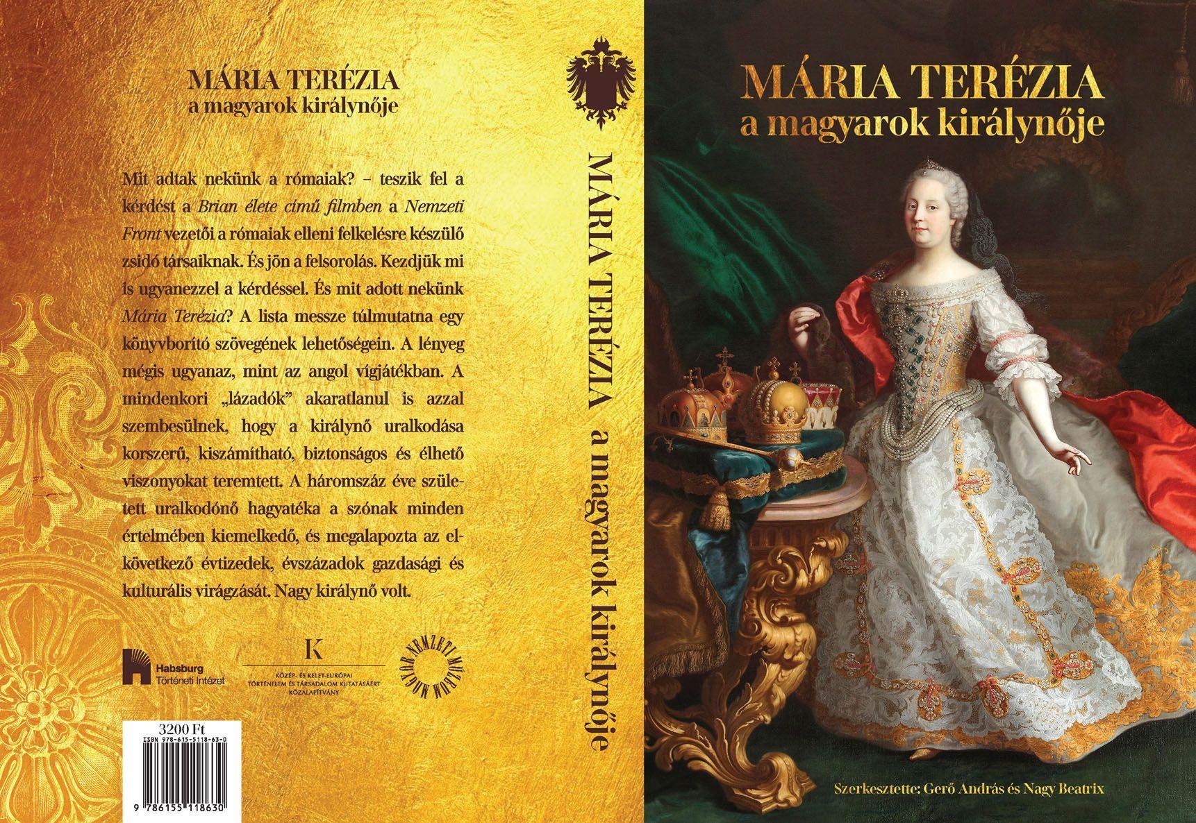 MÁRIA TERÉZIA - A MAGYAROK KIRÁLYNÕJE