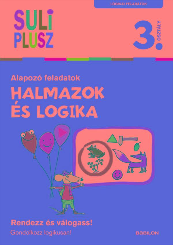 MIKLOVICZ ANDRÁS - HALMAZOK ÉS LOGIKA - ALAPOZÓ FELADATOK - SULI PLUSZ 3. OSZTÁLY