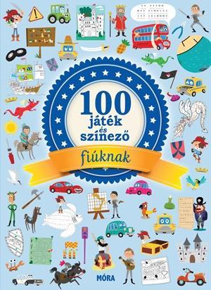 100 JÁTÉK ÉS SZÍNEZÕ FIÚKNAK