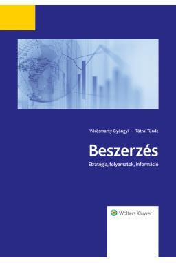 BESZERZÉS - STRATÉGIA, FOLYAMATOK, INFORMÁCIÓ