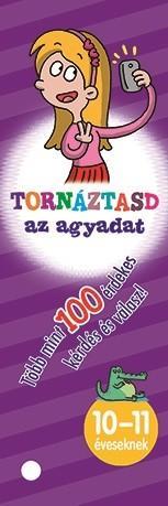 TORNÁZTASD AZ AGYADAT! - 10-11 ÉVESEKNEK