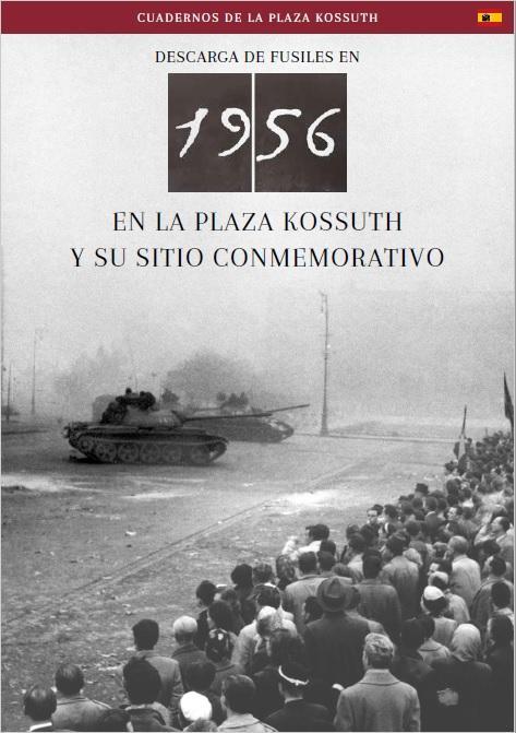 DESCARGA EN 1956 EN LA PLAZA KOSSUTH Y SU SITIO CONMEMORATIVO