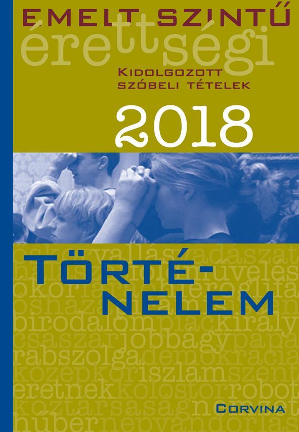 EMELT SZINTŰ ÉRETTSÉGI 2018 - TÖRTÉNELEM