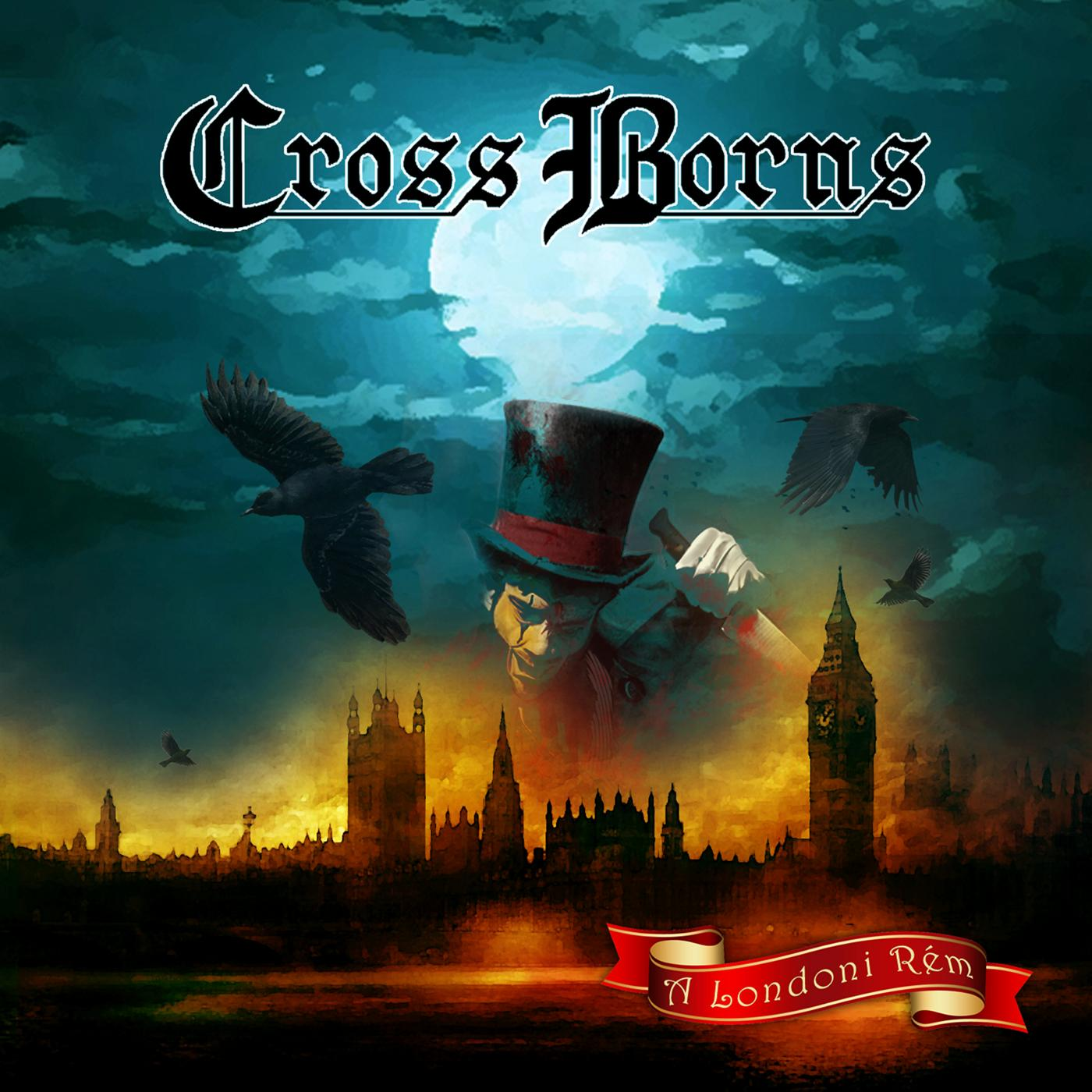 CROSS BORNS - A LONDONI RÉM - CROSS BORNS - CD -