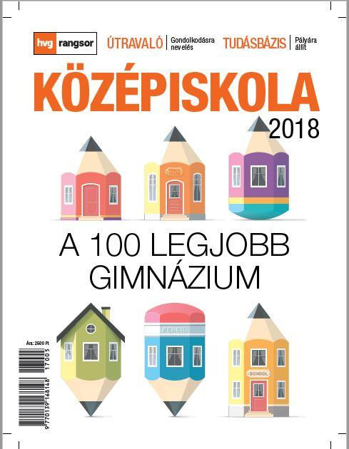 KÖZÉPISKOLA 2018 - HVG RANGSOR - A 100 LEGJOBB GIMNÁZIUM