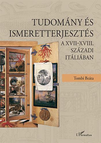 TUDOMÁNY ÉS ISMERETTERJESZTÉS A XVII-XVIII. SZÁZADI ITÁLIÁBAN
