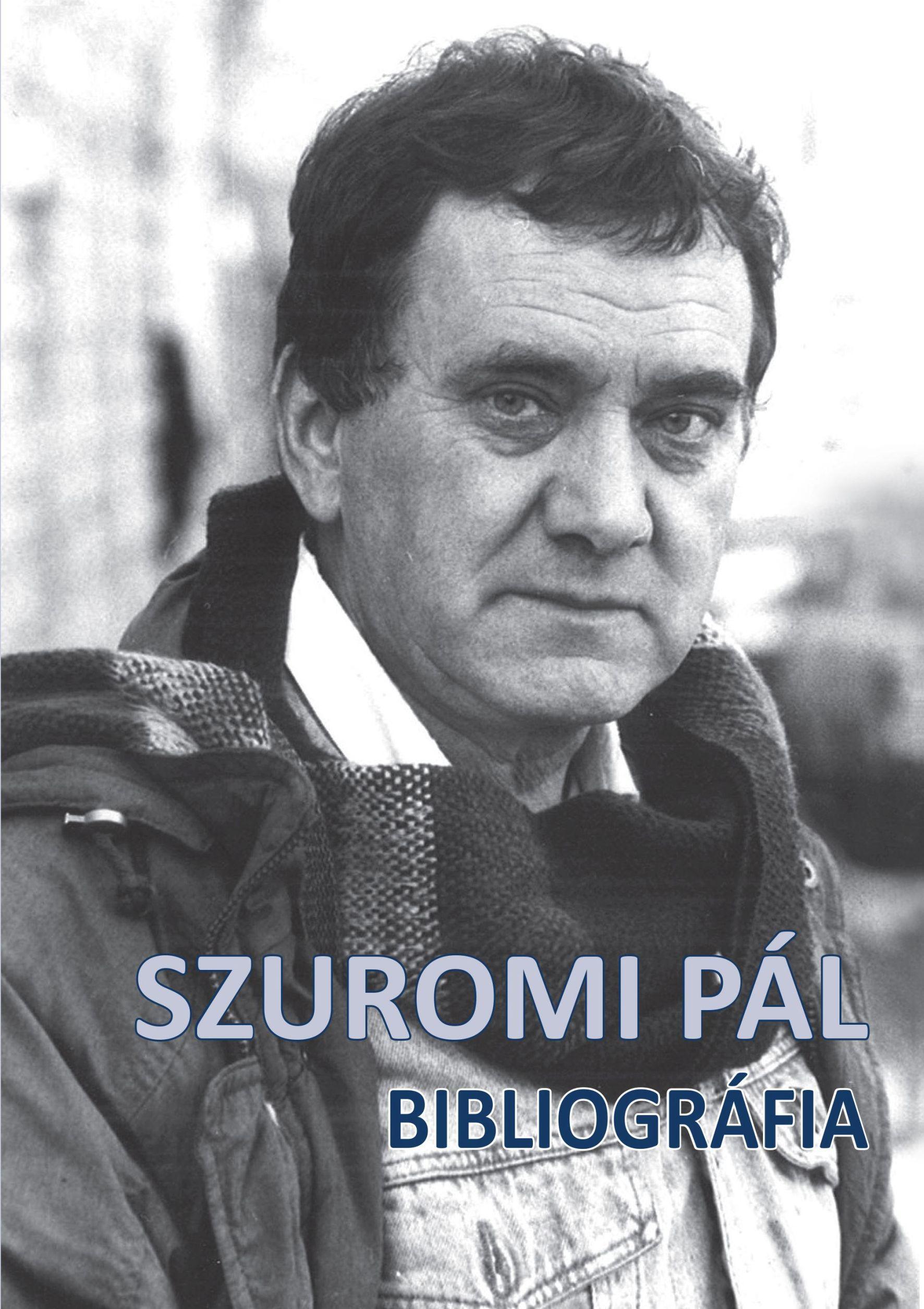 - - SZUROMI PÁL - BIBLIOGRÁFIA