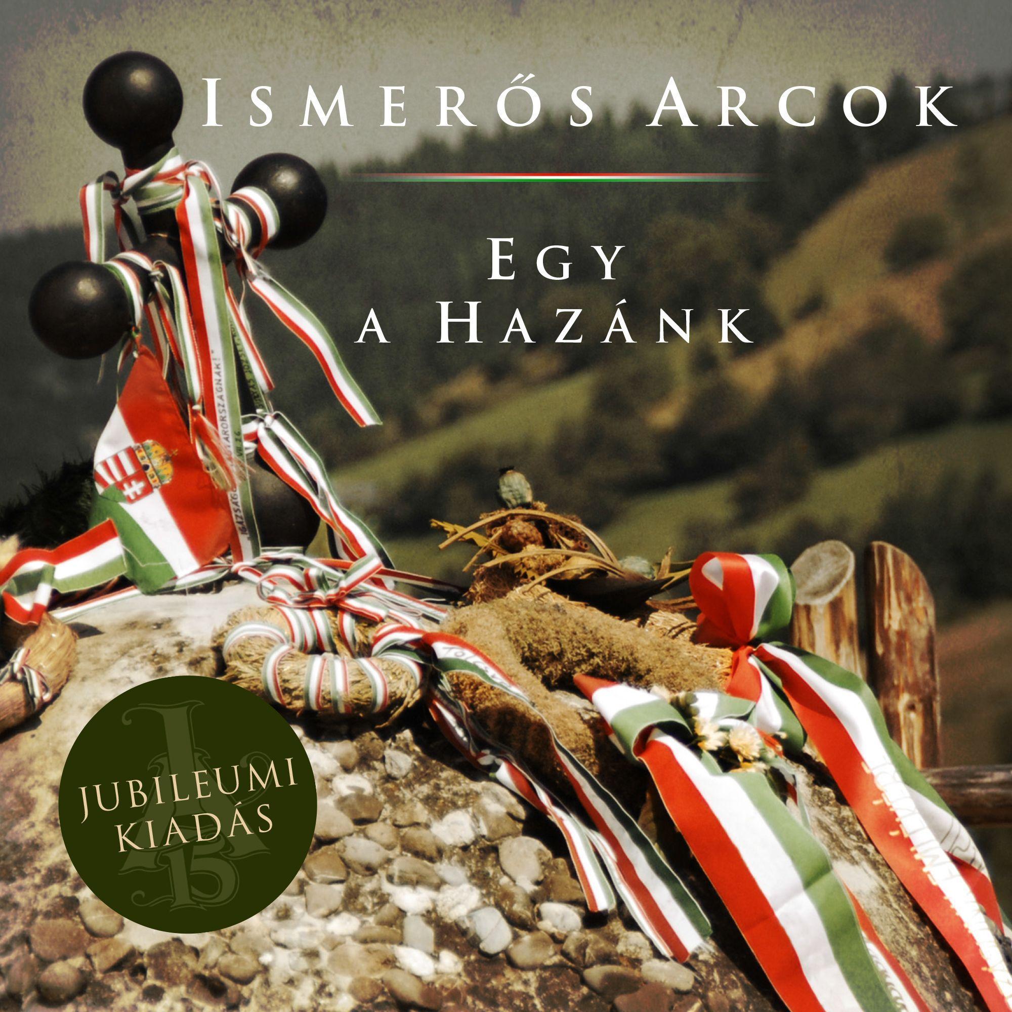 ISMERŐS ARCOK - EGY A HAZÁNK - ISMERŐS ARCOK - CD -