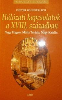 HÁLÓZATI KAPCSOLATOK A XVIII. SZÁZADBAN - KIRÁLYI HÁZAK