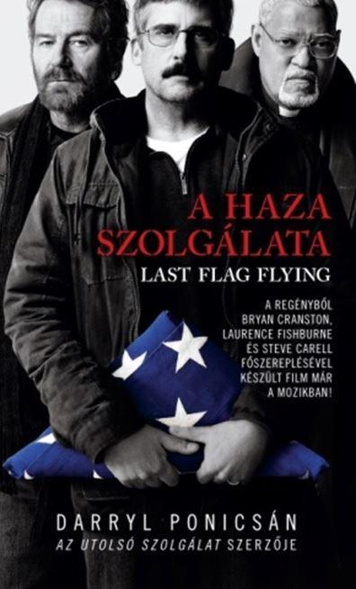 PONICSÁN, DARRYL - A HAZA SZOLGÁLATA - LAST FLAG FLYING