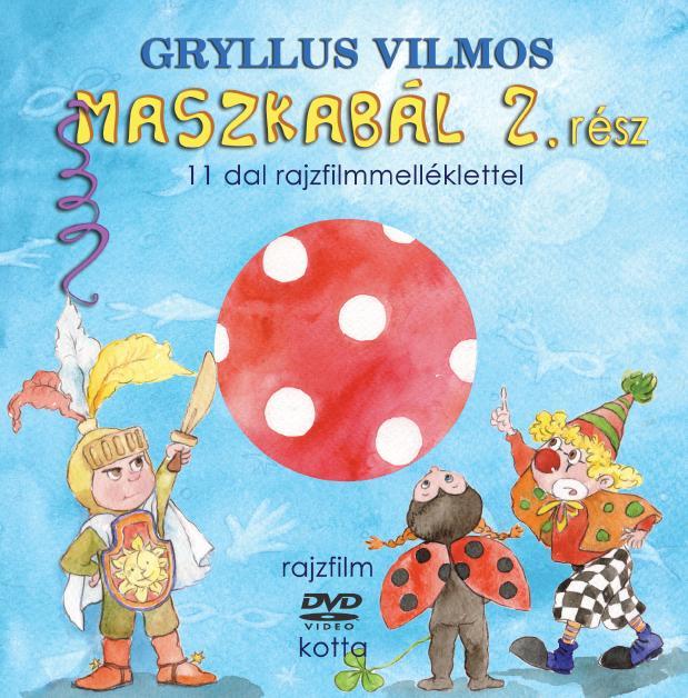 GRYLLUS VILMOS - MASZKABÁL 2. RÉSZ