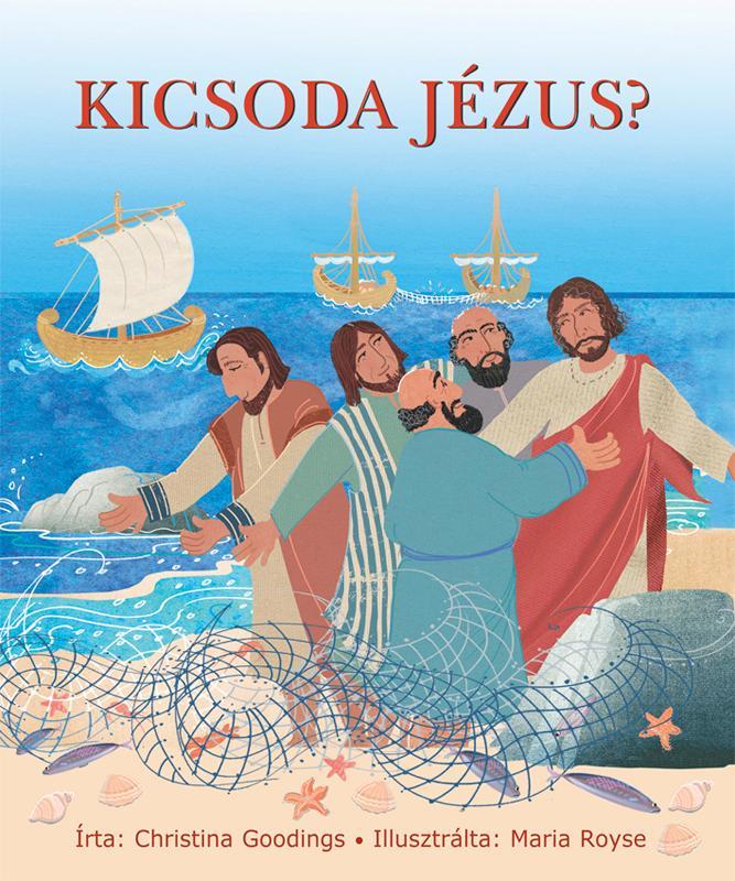 GOODINGS, CHRISTINA - KICSODA JÉZUS?