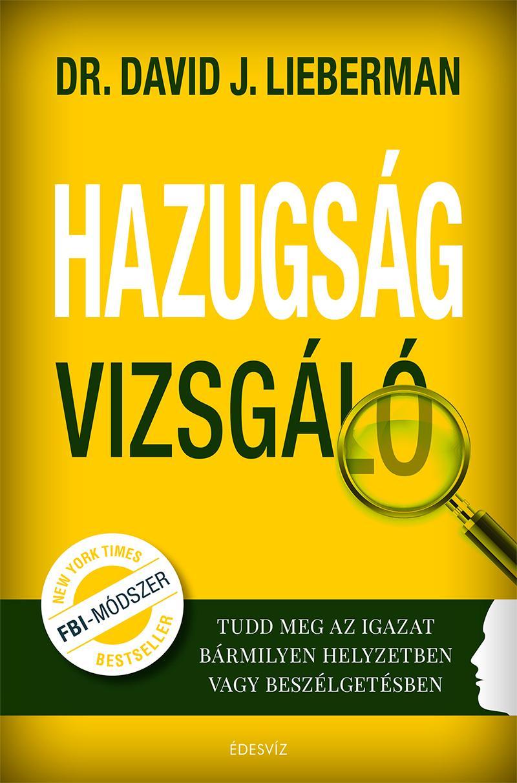 LIEBERMAN, DAVID J. - HAZUGSÁGVIZSGÁLÓ