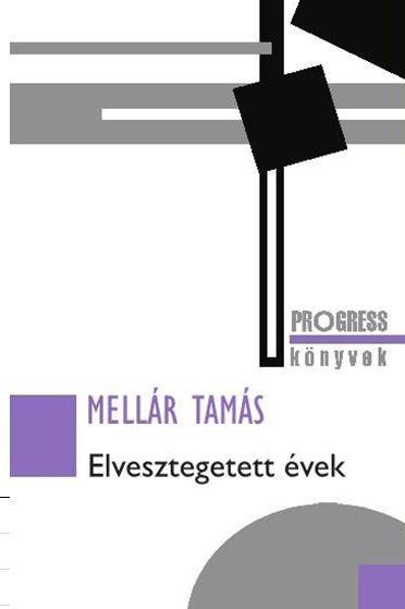 ELVESZTEGETETT ÉVEK - PROGRESS KÖNYVEK