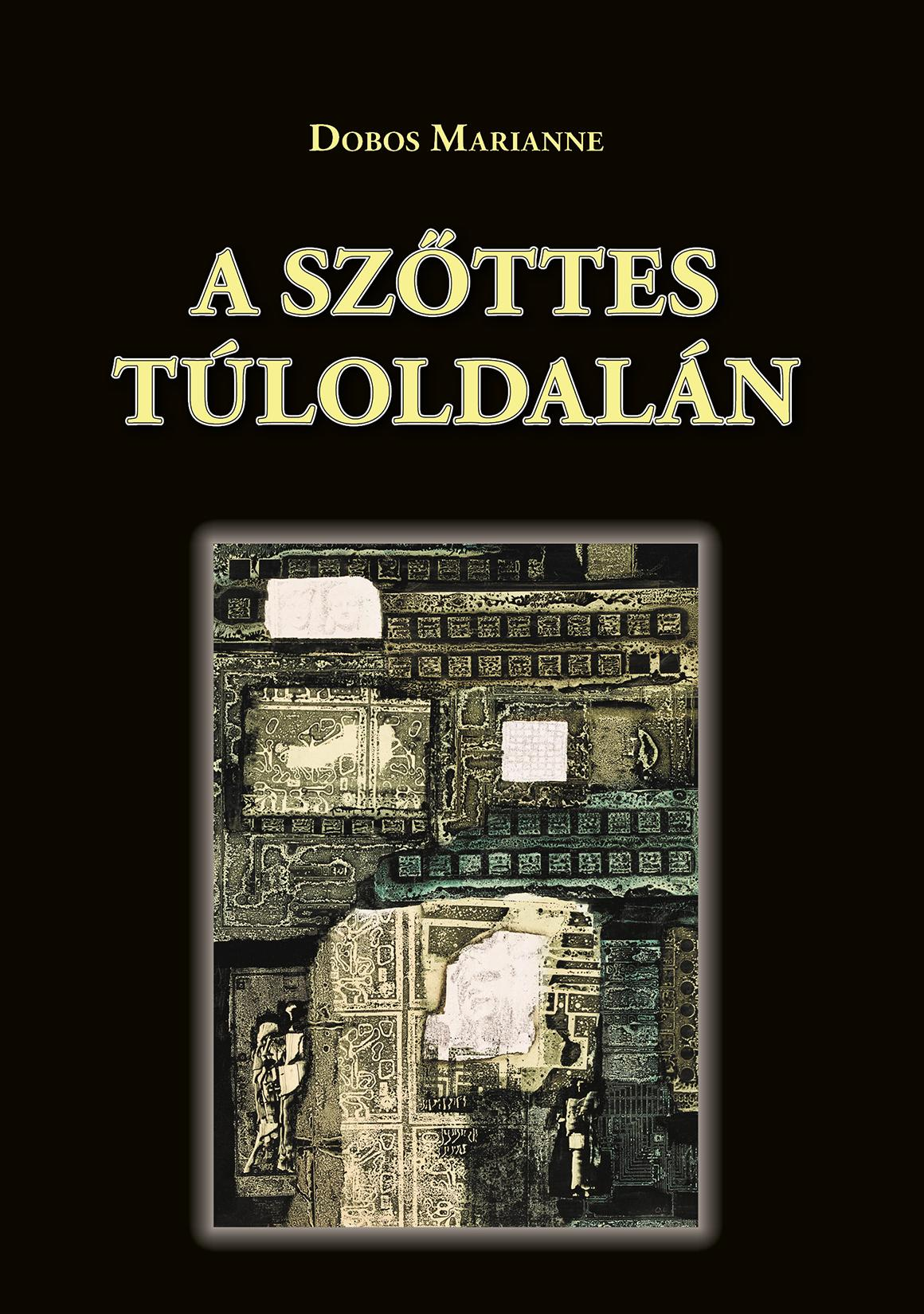 DOBOS MARIANNE - A SZŐTTES TÚLOLDALÁN