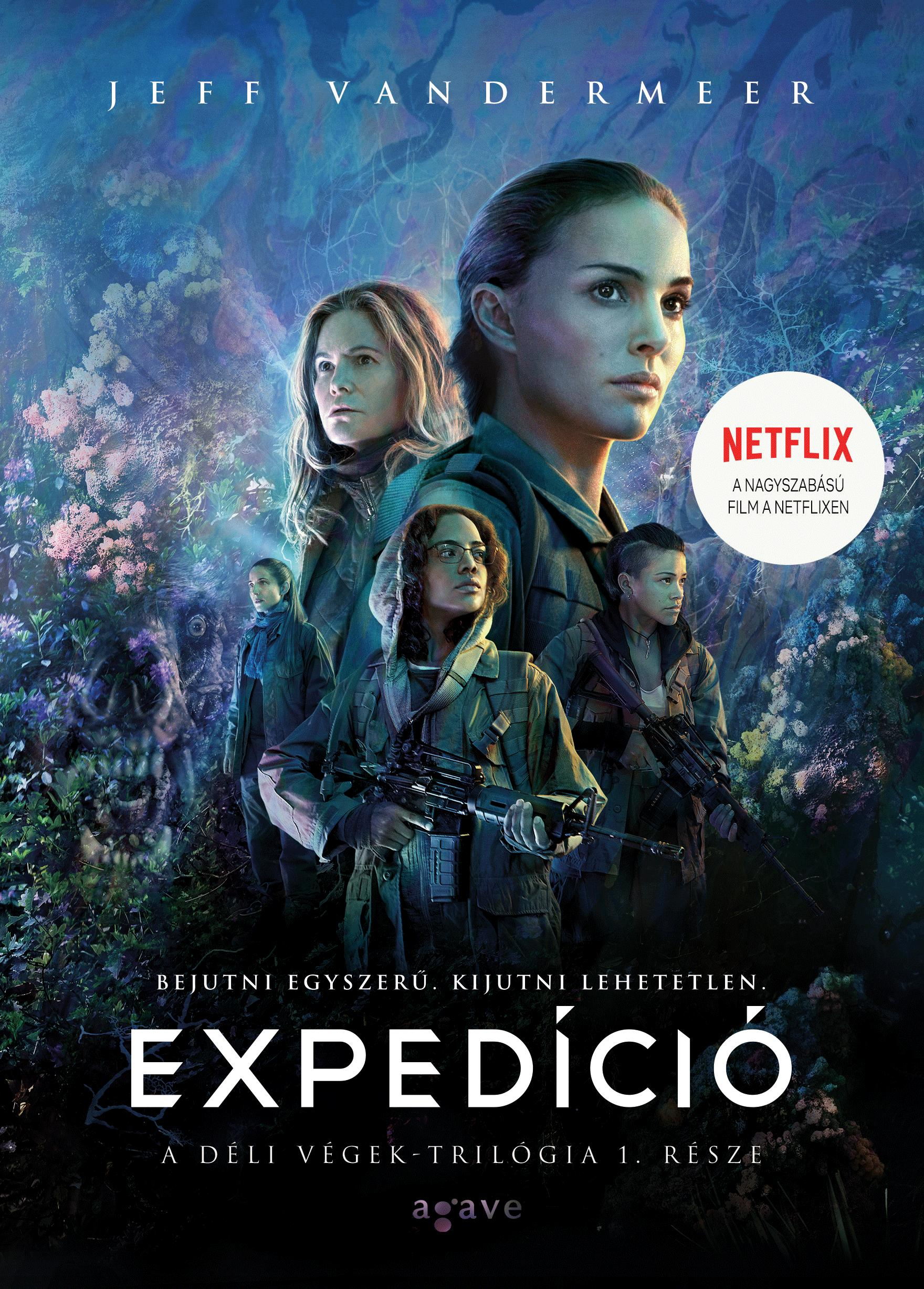 VANDERMEER, JEFF - EXPEDÍCIÓ - DÉLI VÉGEK-TRILÓGIA 1. (FILMES)