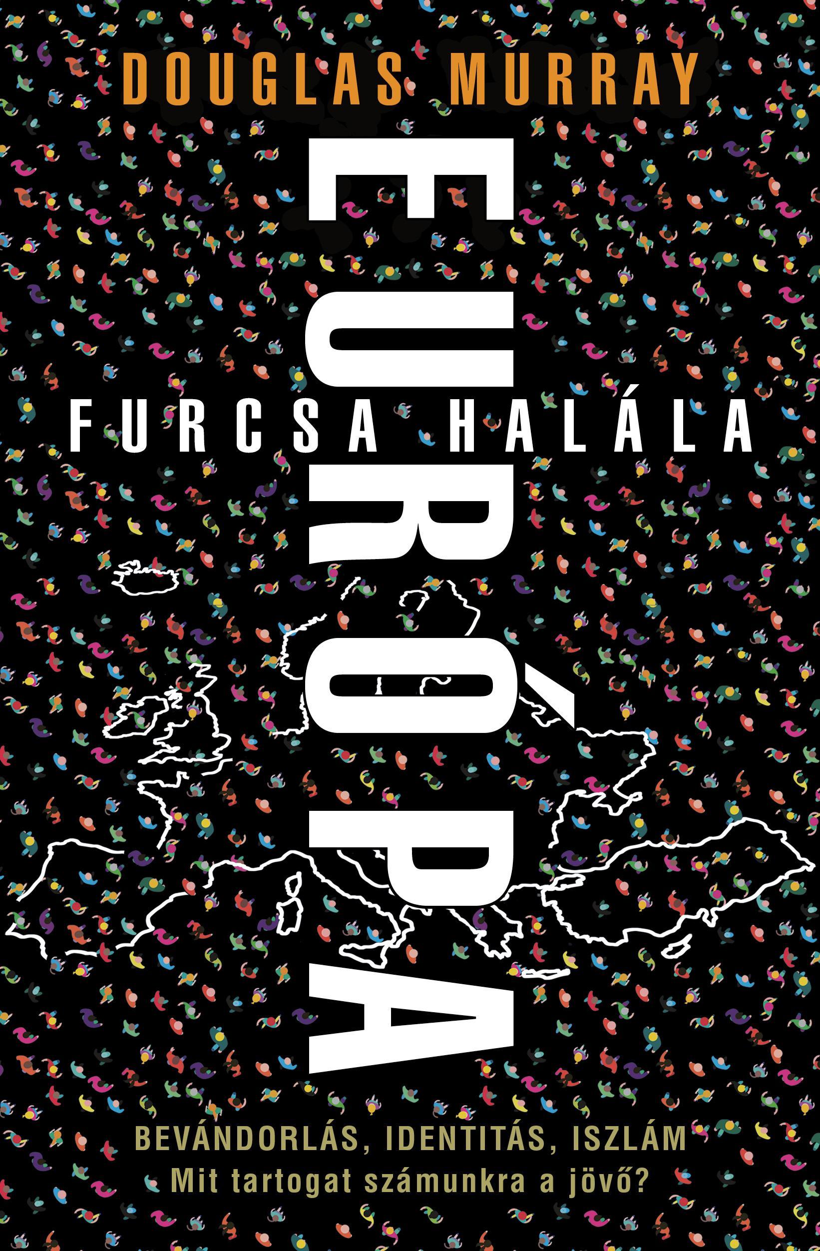 MURRAY, DOUGLAS - EURÓPA FURCSA HALÁLA