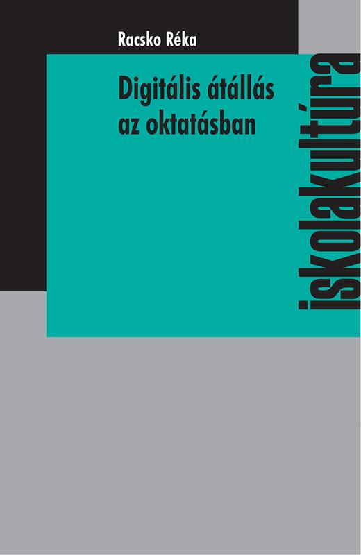 RACSKO RÉKA - DIGITÁLIS ÁTÁLLÁS AZ OKTATÁSBAN