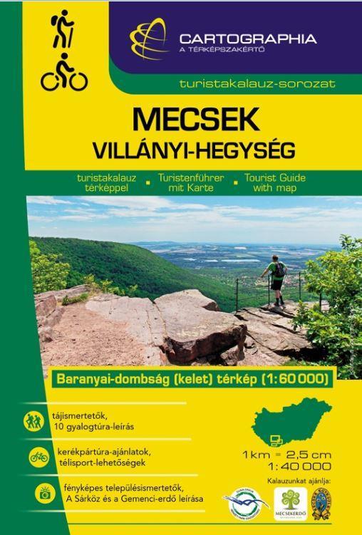 MECSEK, VILLÁNYI-HEGYSÉG TURISTAKALAUZ - CART. - 2018