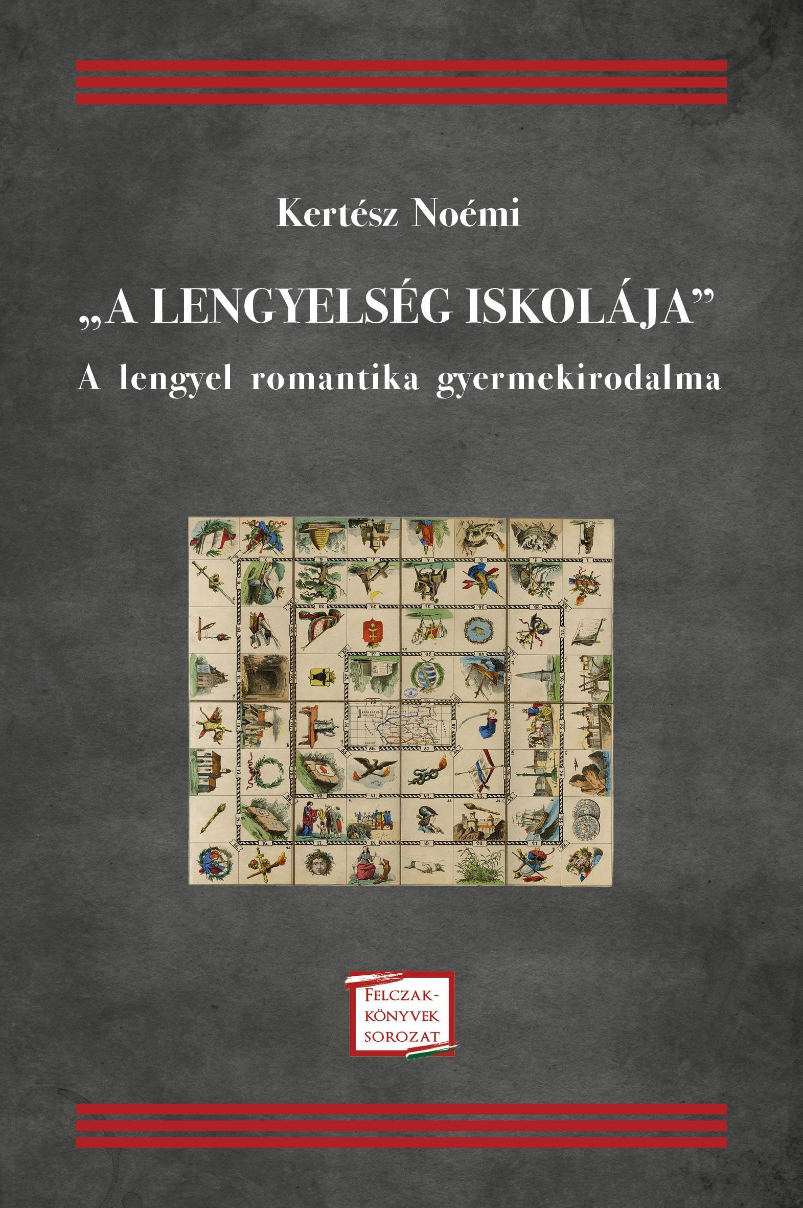 A LENGYELSÉG ISKOLÁJA -  A LENGYEL ROMANTIKA GYERMEKIRODALMA