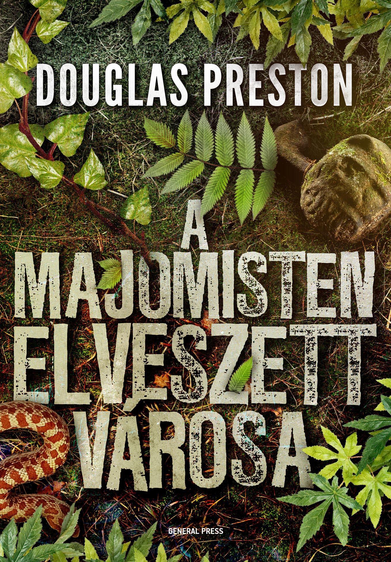 PRESTON, DOUGLAS - A MAJOMISTEN ELVESZETT VÁROSA